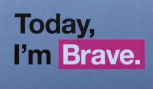 TodayImBrave